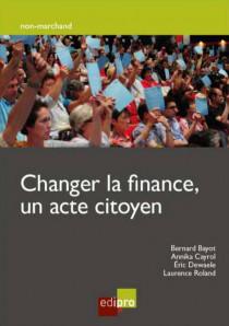 Changer la finance, un acte citoyen