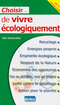 Choisir... de vivre écologiquement