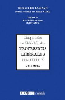 Cinq années au service des professions libérales à Bruxelles