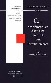 Cinq problématiques d'actualité en droit des investissements
