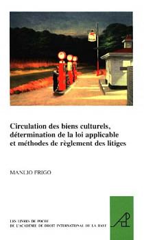 Circulation de biens culturels, détermination de la loi applicable et méthodes de règlement des litiges