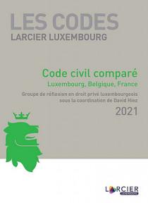 Code civil comparé : Luxembourg, Belgique, France 2021