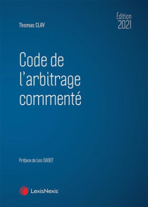 Code de l'arbitrage commenté - Édition 2021