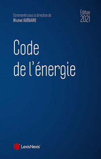 Code de l'énergie - Édition 2021