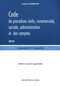 Code de procédure civile, commerciale, sociale, administrative et des comptes 2019