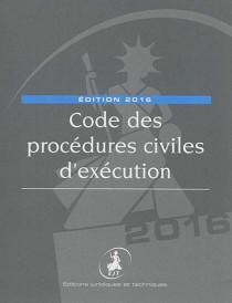 Code des procédures civiles d'exécution - Edition 2016