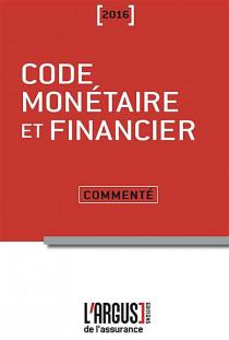 Code monétaire et financier commenté 2016