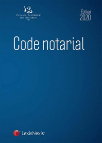 Code notarial - Édition 2020