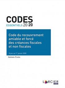 Codes essentiels 2020 - Code du recouvrement amiable et forcé des créances fiscales et non fiscales