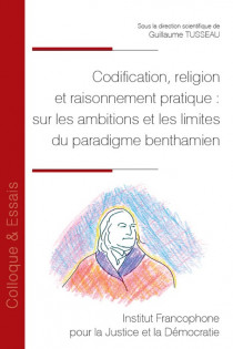 Codification, religion et raisonnement pratique : sur les ambitions et les limites du paradigme benthamien