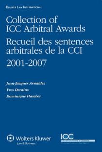 Collection of ICC Arbitral Awards - Recueil des sentences arbitrales de la CCI 2001-2007