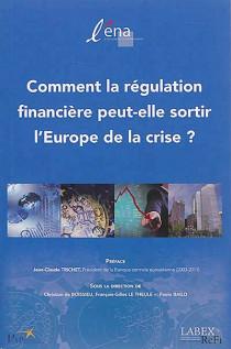 Comment la régulation financière peut-elle sortir l'Europe de la crise ?