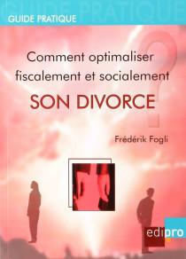 Comment optimaliser fiscalement et socialement son divorce