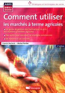 Comment utiliser les marchés à terme agricoles