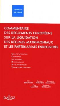 Commentaire des règlements européens sur la liquidation des régimes matrimoniaux et les partenariats enregistrés