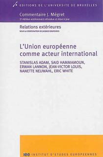 Commentaire J. Mégret : l'Union européenne comme acteur international