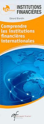Comprendre les institutions financières internationales - Connaître les indicateurs économiques et financiers (dépliant recto-verso)