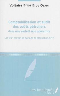 Comptabilisation et audit des coûts pétroliers dans une société non-opératrice