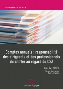 Comptes annuels : responsabilité des dirigeants et des professionnels du chiffre au regard du CSA