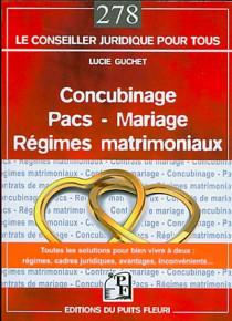Concubinage, pacs, mariage, régimes matrimoniaux