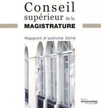 Conseil supérieur de la magistrature : rapport d'activité 2016