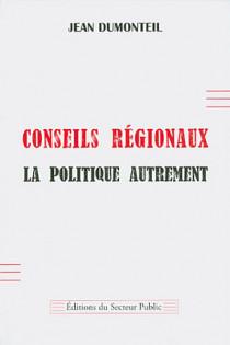 Conseils régionaux - La politique autrement