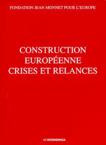 Construction européenne - Crises et relances