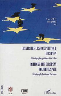 Construire l'espace politique européen - Building the European Political Space