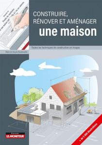 Construire, rénover et aménager une maison
