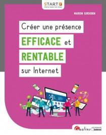 Créer une présence efficace et rentable sur Internet [EBOOK]