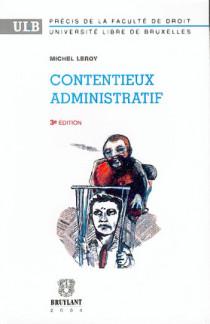 Contentieux administratif + Annexes : textes fondamentaux