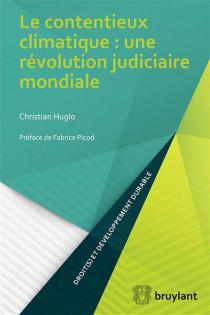 Le contentieux climatique : une révolution judiciaire mondiale