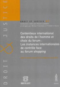 Contentieux international des droits de l'homme et choix du forum : Les instances internationales de contrôle face au forum shopping