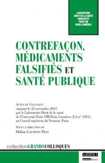 Contrefaçon, médicaments falsifiés et santé publique