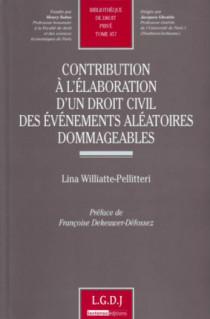 Contribution à l'élaboration d'un droit civil des événements aléatoires dommageables
