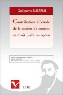 Contribution à l'étude de la notion de contrat en droit privé européen