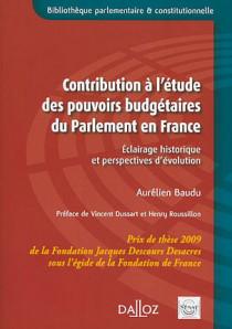 Contribution à l'étude des pouvoirs budgétaires du Parlement en France