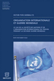 Contribution à l'étude du fonctionnement des organisations internationales pendant la guerre