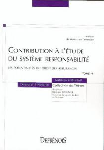 Contribution à l'étude du système responsabilité : les potentialités du droit des assurances