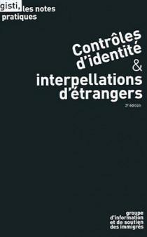Contrôles d'identité & interpellations d'étrangers