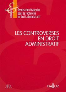 Les controverses en droit administratif