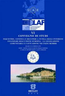 Convegno di studi VI. Sequestro, confisca e recuperi a tutela degli interressi finanziari dell'unione europea