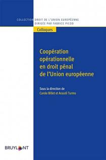 Coopération opérationnelle en droit pénal de l'Union européenne