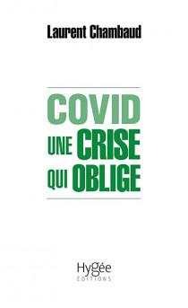 Covid : une crise qui oblige