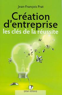 Création d'entreprise : les clés de la réussite