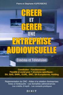Créer et gérer une entreprise audiovisuelle