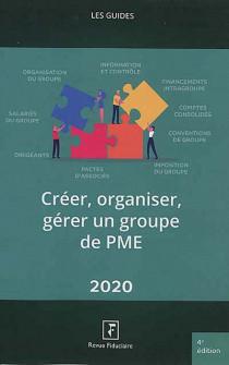 Créer, organiser, gérer un groupe de PME 2020