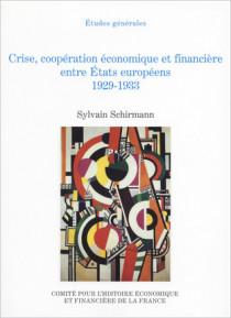 Crise, coopération économique et financière entre États européens 1929-1933