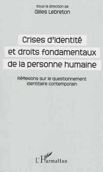 Crises d'identité et droits fondamentaux de la personne humaine