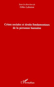 Crises sociales et droits fondamentaux de la personne humaine